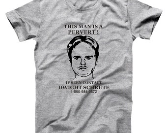 24f4cf3db76e3 Dwight Schrute Pervert Sign Funny The Office Show Humor Basic Men s T-Shirt  DT0047