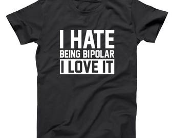 38742f5e2 I Hate Being Bipolar Funny Humor I Love It Rude Basic Men's T-Shirt DT2241