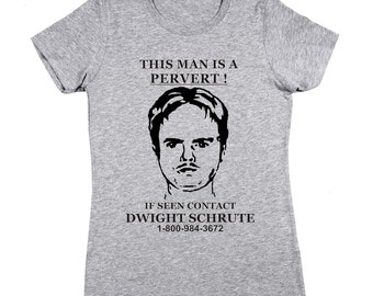 28ba2a747736f Dwight Schrute Pervert Sign Funny The Office Show Humor Women s Fit T-Shirt  DT0047