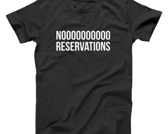 No Reservations Nooooooo funny restaurant foodie chef Black Men's T-Shirt DT2283