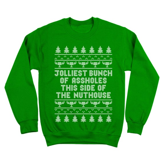 Jolliest Bunch Of Aholes This Side Of The Nuthouse Funny Etsy