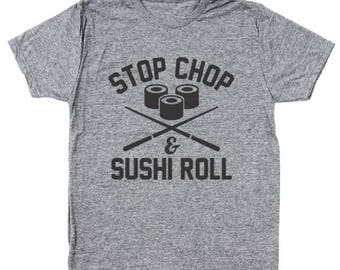 Stop Chop Sushi Roll Funny Humor Foodie Chef Men's Tri-Blend T-Shirt DT1384