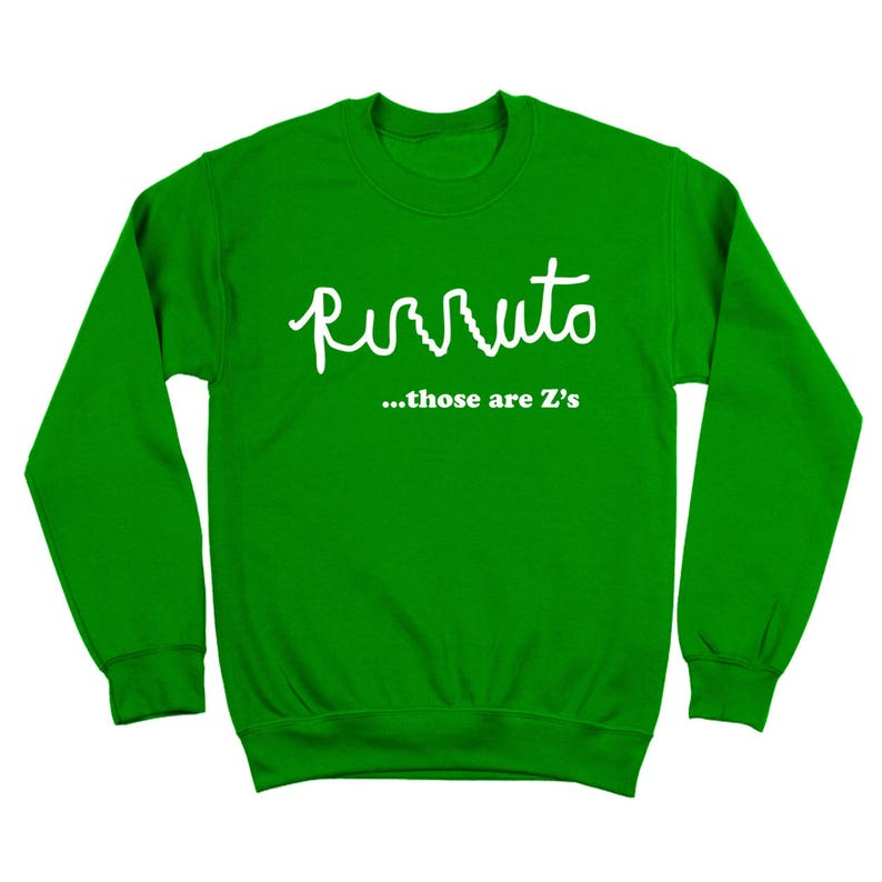 Rizzuto Those Are Z's Funny Billy Madison Cursive Adam Sandler Crewneck  Sweatshirt DT1790