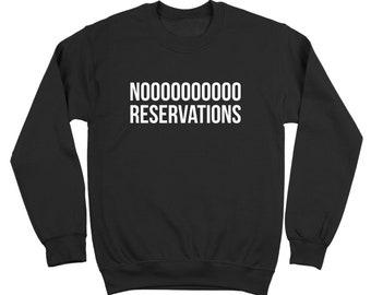 No Reservations Nooooooo funny restaurant foodie chef Black Crewneck Sweatshirt DT2283
