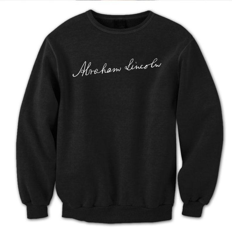 Signature Abraham Lincoln  Autograph Auto Rare Black Crewneck Sweatshirt