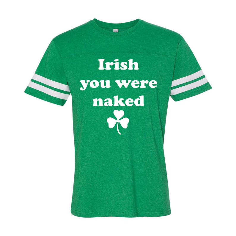 Irish You Were Naked Funny St Particks Day Party Green Green Basic Men/'s T-Shirt