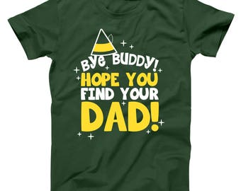 Bye Buddy Hope You Find Your Dad The Elf Funny Christmas Outfit Basic Men's T-Shirt DT1642