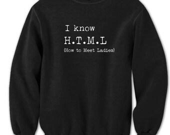 I Know Html Geek Nerd Humor Funny Crewneck Sweatshirt DT0988