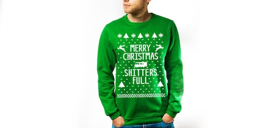 458afba3b Merry Christmas Shitters Full - funny Griswolds Vacation Xmas humor - Green  Sweatshirt DB3