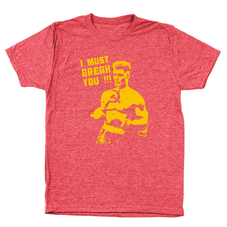 I Must Break You Rocky Ivan Drago Boxing Ussr 80S Men's Tri-Blend T-Shirt  DT0218