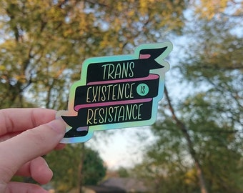 Holo! Trans Existence is Resistance