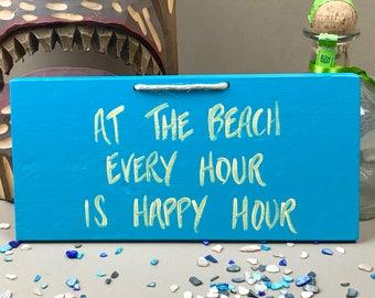 Beach Sign, Beach Decor, Beach Signs, Tiki Bar Sign, Tiki Bar Decor, Beach House Decor, Bar Sign, At the Beach Every Hour Is Happy Hour Sign