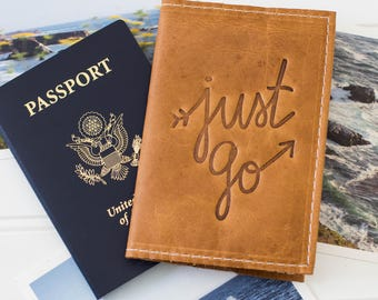 Personalized Just Go Embossed Leather Passport Cover, Travel Wallet, Passport Case, Leather Travel Accessory, Gifts under 30 | The Earhart