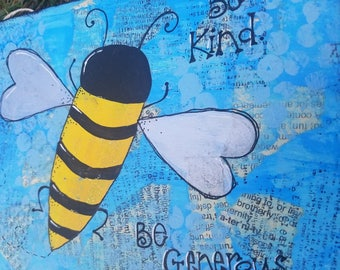 Be Kind Be Generous Hand Painted Wood Sign with Bumblebee