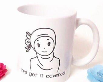 I've got it covered - New Hijabi mug, Muslim Girl Gift,