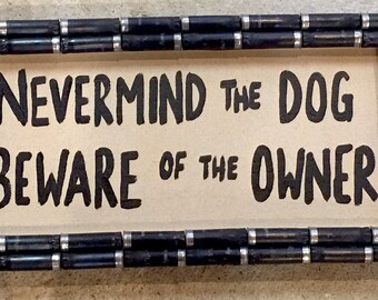 Shotgun Shell Nevermind the Dog Beware of Owner Sign