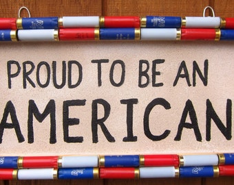 Shotgun Shell Proud to be an American Patriotic Sign