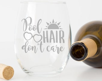 Pool Hair Don't Care - Etched glass - Wine glass