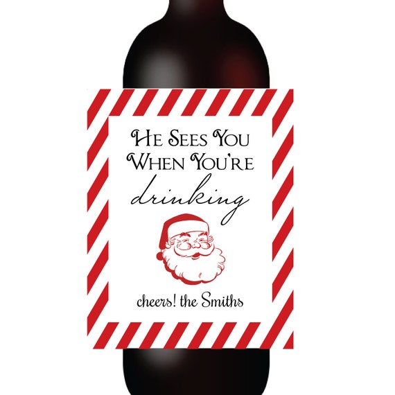 Christmas Wine Label Holiday Wine Label Funny Wine Labels He Sees You When You Re Drinking Santa Wine Label Christmas Gift Custom Wine Tag By Stick Em Up Labels Catch My Party