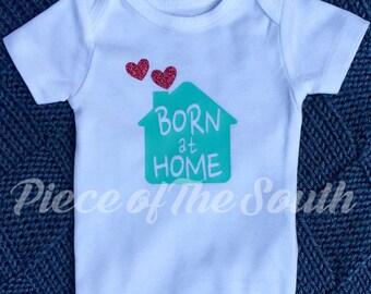 Born at home bodysuit shirt