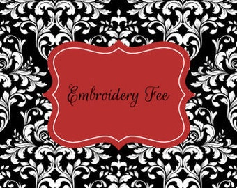 Embroidery/Monogram & Applique Fee