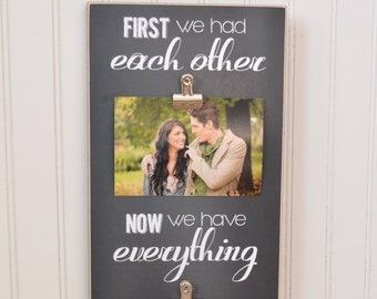 Personalized Family Photo Frame,  First We Had Each Other, Now We Have Everything, Christmas Gift For Her, Anniversary Gift, Wedding Gift