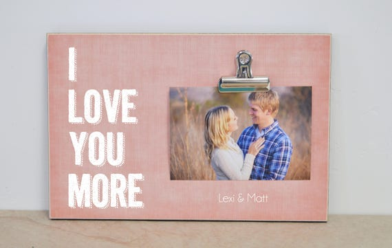 I Love You More Photo Frame Birthday Gift For Her Gift For Etsy