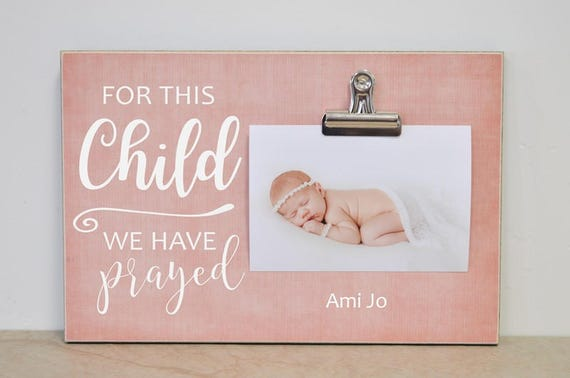 For This Child We Have Prayed Photo Frame New Baby Gift Idea Etsy