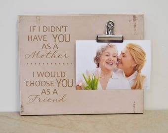 Photo Clip Frame Gift For Mom {If I Didn't Have You As A Mother..} Picture Frame Wall Frame Gift For Mom's Birthday,  Mother's Day Gift Idea