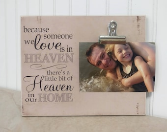In Memory Of Frame, Because Some We Love is in Heaven, There's a Little Bit of Heaven in Our Home, In Loving Memory, Memorial Photo Frame
