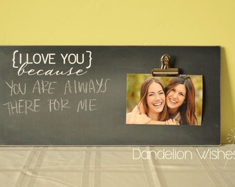 Wedding Anniversary Gift Photo Frame  {I LOVE YOU BECAUSE...}  Chalkboard Picture Frame, Valentine's Day Gift, Christmas Gift For Her