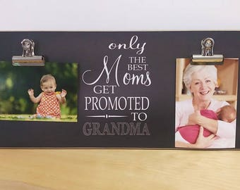 Mother's Day Gift For Mom, Gift For Grandma, Photo Frame {Only The Best Moms Get Promoted to Grandma} Pregnancy Announcement, Baby Reveal
