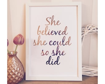 She believed she could so she did rose gold foil print