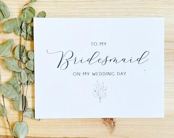 To My Bridesmaid On My Wedding Day Card  |  Bridesmaid Card  |  Maid of Honor Card  | Wedding Day Card