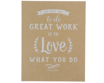 Love What You Do Art Print ~ Typography Print