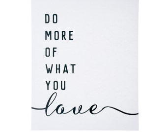DIGITAL FILE ~ Do More of What You Love Art Print ~ Typography Print ~ Love What You Do Art Print