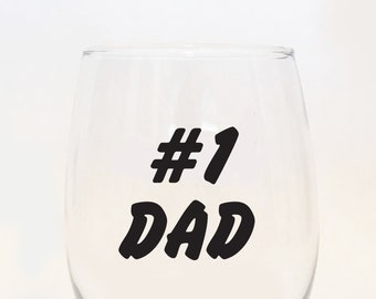 Number One Dad Stemless Wine Glass / #1 Dad / Father's Day Present / Dad Wine Glass / World's Best Dad / Best Dad / Dad's Day / Daddy Juice