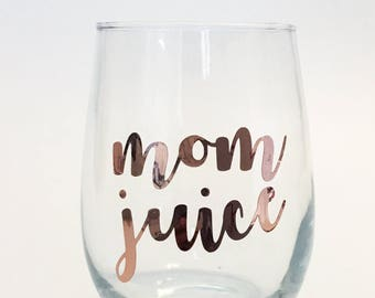 Rose Gold - Mom Juice Gold Stemless Wine Glass Script Font - Gold / Mother's Day Gift / Present /  / Baby Shower / Mom To Be / Birthday