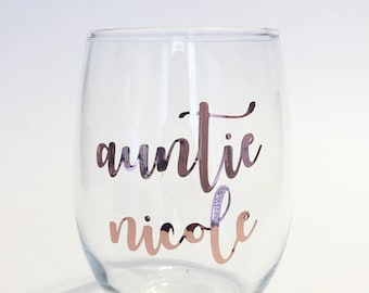 Stemless Wine Glass - Rose Gold Auntie Custom Name / Aunt / New Aunt to be / Baby Announcement /  Godmother / Shower / Aunt Gift