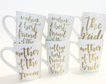 Set of 6 - How You know the Bride Custom Mugs / Bridal Party / Wedding Gift / Relationships / Bridesmaids / Bachelorette