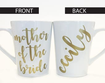 Mother of the Bride with Custom Name Ceramic Coffee Mug Gold in Script Font / Bridal Gift / Present / Mother Gift / Wedding Party