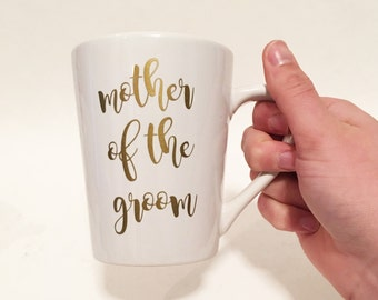 Mother of the Groom Ceramic Coffee Mug Gold in Script Font / Bridal Gift