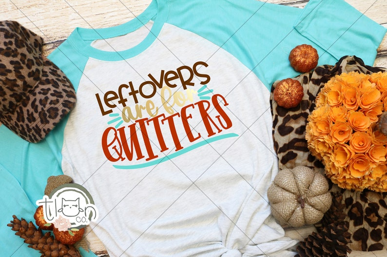 Fall TShirts For Woman  Raglan  Leftovers Are For Quitters image 0