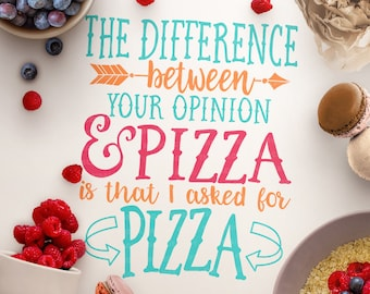 Pizza svg, Sassy Quote svg, Funny svg, Pizza Cut File, Sassy Cut File, eps, dxf, png Cut Files for Silhouette for Cricut