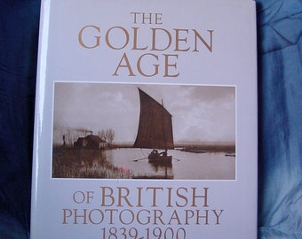 """Photographic History Book """"The Golden Age of British Photography 1839-1900"""" Early Photography Collection Book 1985 Art History Hardback."""