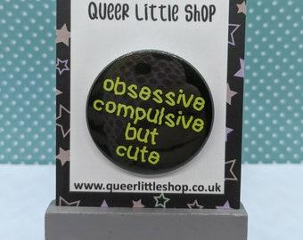 Obsessive Compulsive But Cute Badge, OCD Badge, OCD awareness Badge, Mental health badge, mental health awareness badge