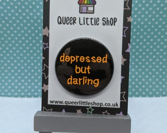 Depressed But Darling Badge, Depression Badge, Depression awareness Badge, Mental health badge, mental health awareness badge