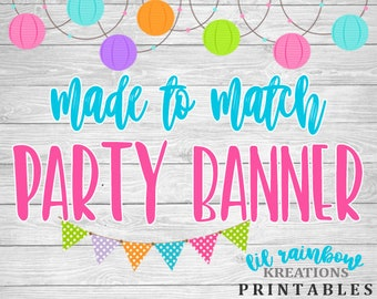 Made To Match Party Banner For Any Theme