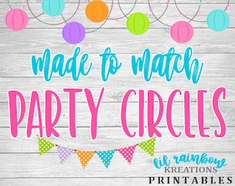 Made To Match Party Circles For Any Theme