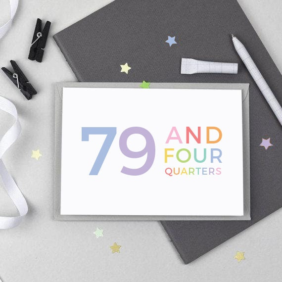 80th Birthday Card 79 And Four Quarters Funny